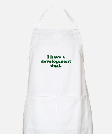 I Have A Development Deal BBQ Apron