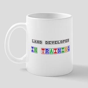 Land Developer In Training Mug