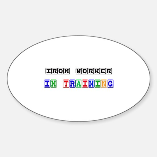 Iron Worker In Training Oval Decal