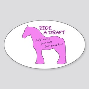 Ride a Draft! Horse Oval Sticker