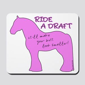 Ride a Draft! Horse Mousepad