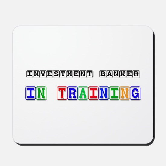 Investment Banker In Training Mousepad