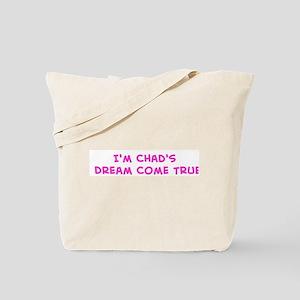 I'm Chad's Dream Come True Tote Bag