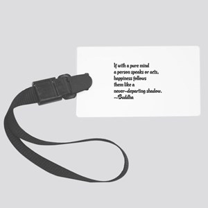 Buddhist Quote: Happiness follow Large Luggage Tag