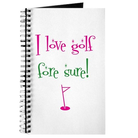 I love golf, fore sure - Journal