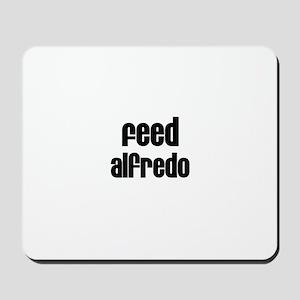Feed Alfredo Mousepad