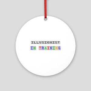 Illusionist In Training Ornament (Round)