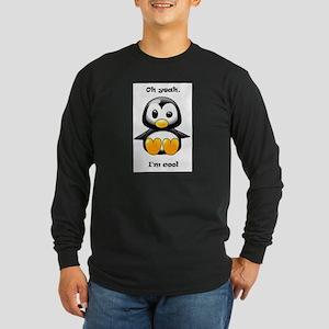 Oh Yeah, I'm Cool Penguin Long Sleeve T-Shirt