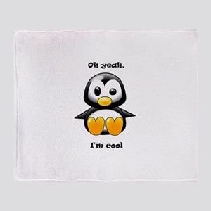 Oh Yeah, I'm Cool Penguin Throw Blanket