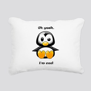 Oh Yeah, I'm Cool Pengui Rectangular Canvas Pillow