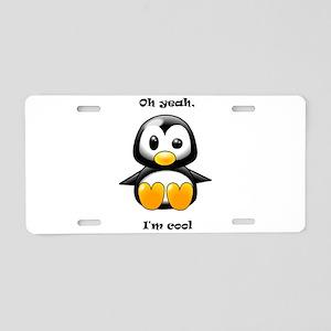 Oh Yeah, I'm Cool Penguin Aluminum License Plate