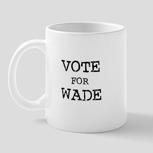 Vote for Wade Mug