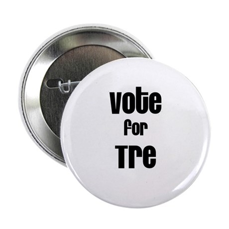 """Vote for Tre 2.25"""" Button (10 pack)"""