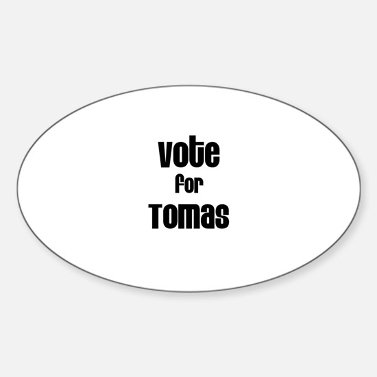 Vote for Tomas Oval Decal