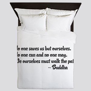 Buddhist Quote: No one saves us but ou Queen Duvet