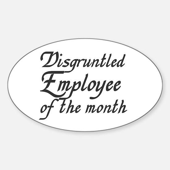 Disgruntled Employee Oval Decal