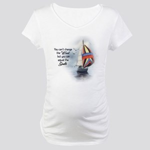 You Can't Change the Wind Maternity T-Shirt