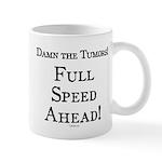 Damn the Tumors Mug