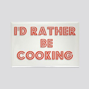 I'd Rather be Cooking Rectangle Magnet