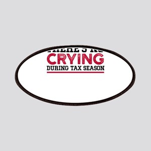 There's No Crying During Tax Season Patch
