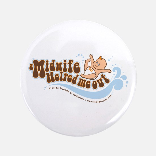 """A Midwife Helped Me Out 3.5"""" Button"""
