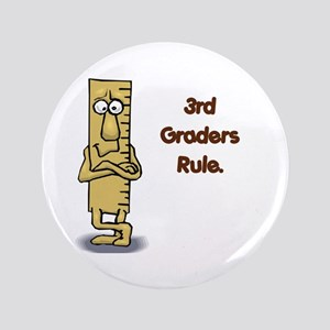 """3rd Graders Rule 3.5"""" Button"""