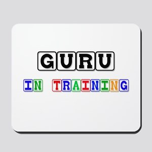 Guru In Training Mousepad