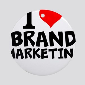 I Love Brand Marketing Round Ornament