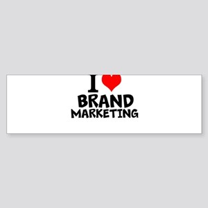 I Love Brand Marketing Bumper Sticker