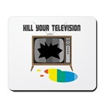 Kill Your Television Mousepad