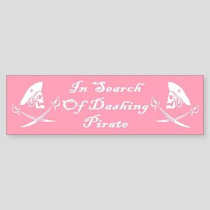 In Search Of Dashing Pirate Bumper Sticker