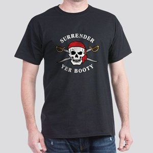 Surrender Yer Booty Dark T-Shirt