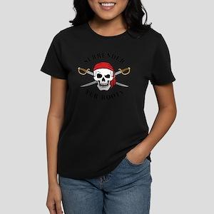 Surrender Yer Booty Women's Dark T-Shirt
