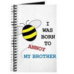 I WAS BORN TO ANNOY MY BROTHER Journal