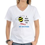 I WAS BORN TO ANNOY MY BROTHER Women's V-Neck T-Sh