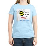 I WAS BORN TO ANNOY MY BROTHER Women's Light T-Shi