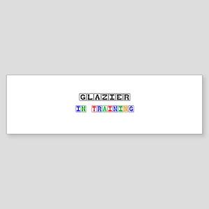Glazier In Training Bumper Sticker