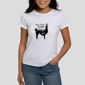 TINA - YOU FAT LARD Women's T-Shirt