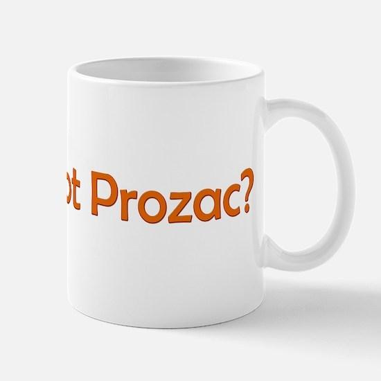 got Prozac? Mug