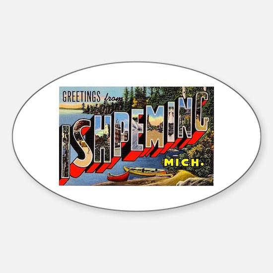 Ishpeming Michigan Greetings Oval Decal