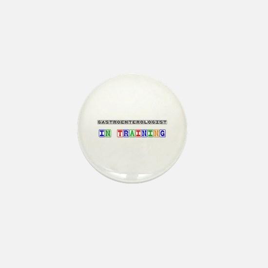 Gastroenterologist In Training Mini Button