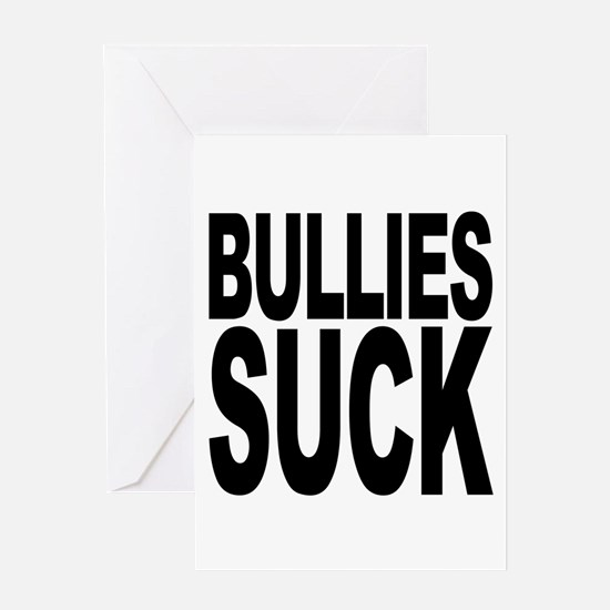 Bullies Suck Greeting Card