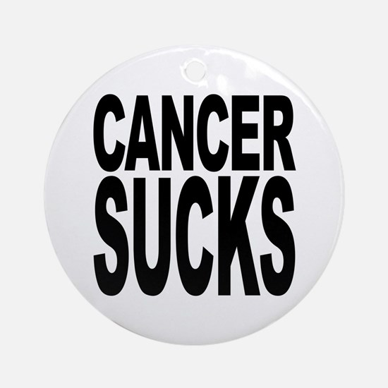 Cancer Sucks Ornament (Round)