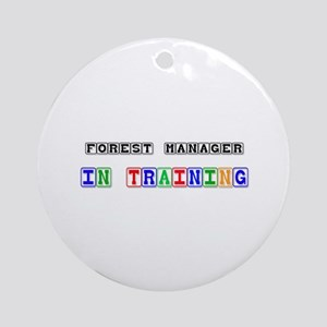 Forest Manager In Training Ornament (Round)