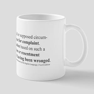 """""""Grievance"""" Mug"""