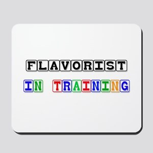 Flavorist In Training Mousepad