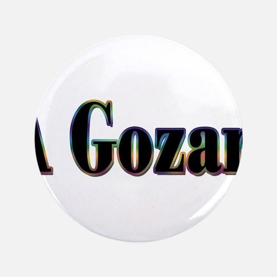 """A Gozar! 3.5"""" Button"""