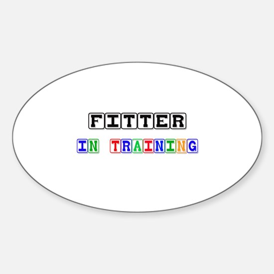 Fitter In Training Oval Decal
