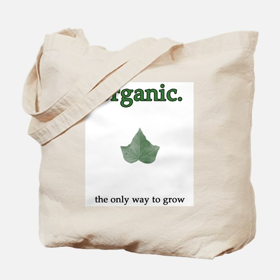 """organic - the only way to grow"" Tote Bag"