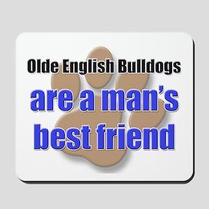 Olde English Bulldogs man's best friend Mousepad
